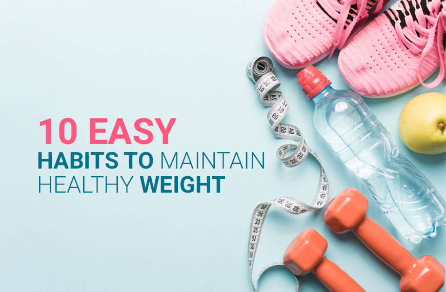 10 Easy Habits to Maintain Healthy Weight