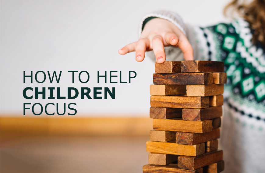 How to Help Children Focus