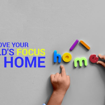 Improve your Child's Focus at Home