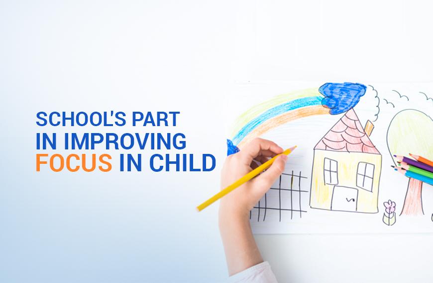 Improve Focus in Child in School